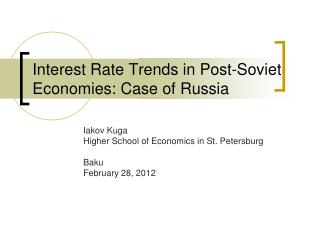 Interest Rate Trends in Post-Soviet Economies: Case of Russia