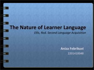 The Nature of Learner Language Ellis, Rod. Second Language Acquisition