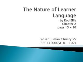 The Nature of Learner Language by Rod Ellis Chapter 2 page 15 - 30