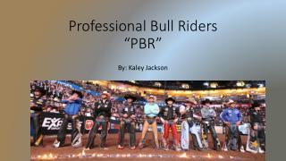 "Professional Bull Riders ""PBR"""
