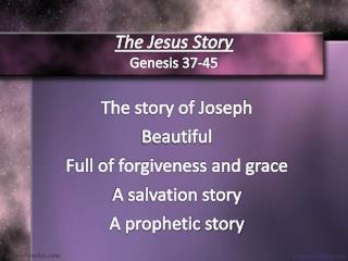 The Jesus Story Genesis 37-45