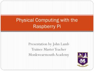 Physical Computing with the Raspberry Pi