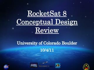 RocketSat  8  Conceptual Design Review