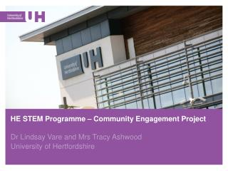 HE STEM Programme � Community Engagement Project Dr Lindsay Vare and Mrs Tracy Ashwood