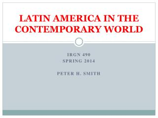 LATIN AMERICA IN THE  CONTEMPORARY WORLD