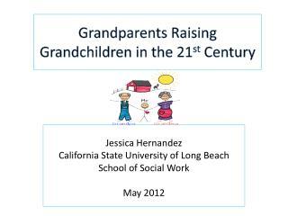 Grandparents Raising Grandchildren in the 21 st  Century