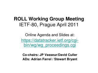 ROLL Working Group Meeting IETF -80, Prague April 2011