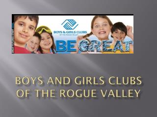 Boys and Girls Clubs of the Rogue Valley
