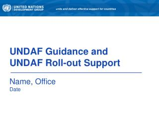 UNDAF Guidance and  UNDAF Roll-out Support