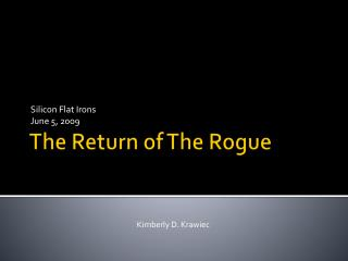 The Return of The Rogue