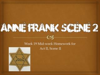Week  19  Mid-week Homework for  Act  II , Scene  II