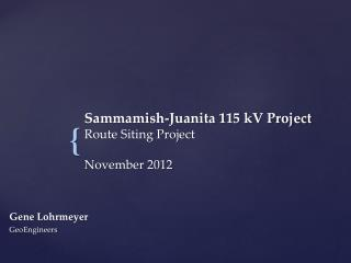 Sammamish-Juanita 115 kV Project Route Siting Project November  2012