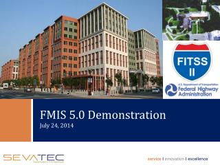 FMIS 5.0 Demonstration July 24, 2014