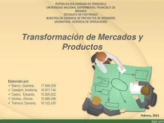 Transformaci�n de Mercados y Productos
