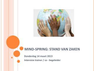 MIND-SPRING: STAND VAN ZAKEN