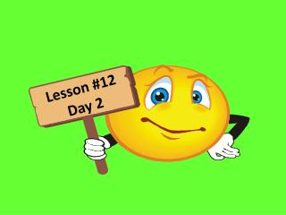 Lesson # 12 Day  2