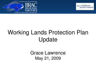 Working Lands Protection Plan Update Grace Lawrence May 21, 2009