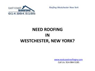 Need Roofing in  Westchester, new york?