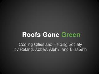 Roofs Gone  Green