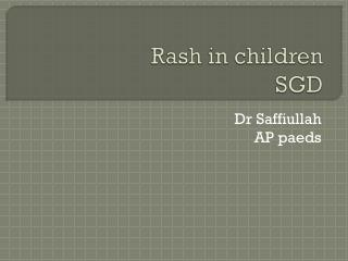 Rash in children SGD