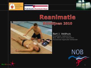 Bart J. Veldhuis  Anesthesie medewerker, BLS, AED  & ALS  instructeur,