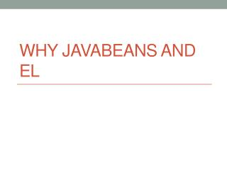 Why JavaBeans and EL