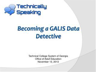 Becoming a GALIS Data Detective