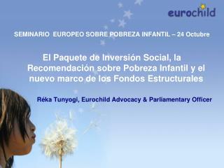 SE MINARIO   EUROPEO SOBRE POBREZA  INFANTIL – 24 Octubre