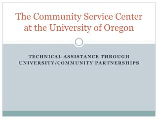 The Community Service Center at the University of Oregon
