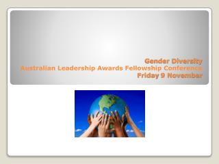 Gender Diversity Australian Leadership Awards  Fellowship Conference Friday 9 November