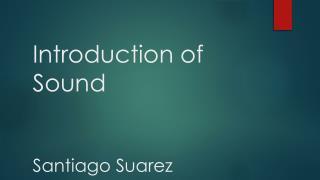 Introduction of Sound Santiago Suarez