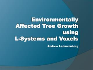 Environmentally Affected Tree Growth using  L-Systems and Voxels