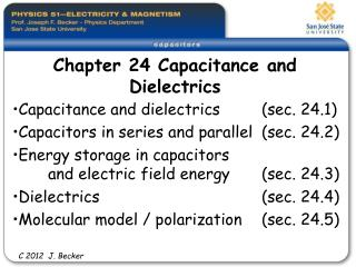 Capacitance and dielectrics  sec. 24.1 Capacitors in series and parallel  sec. 24.2 Energy storage in capacitors  and el