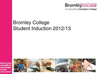 Bromley College Student Induction 2012/13