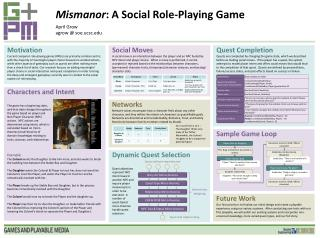 Mismanor : A Social Role-Playing Game April  Grow agrow  @  soe.ucsc