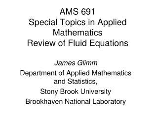 AMS  691 Special Topics in Applied  Mathematics Review of Fluid Equations