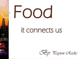 Food it connects us