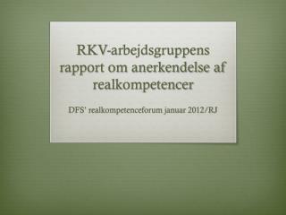 RKV-arbejdsgruppens rapport om anerkendelse af realkompetencer