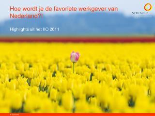 Hoe wordt je de favoriete werkgever van Nederland?! Highlights  uit het IIO 2011
