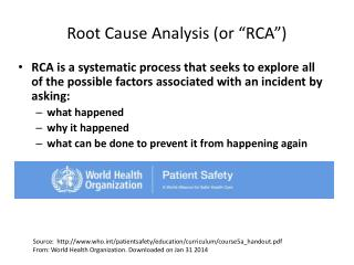 "Root Cause  Analysis (or ""RCA"")"