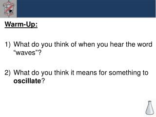 """Warm-Up: What do you think of when you hear the word """"waves""""?"""