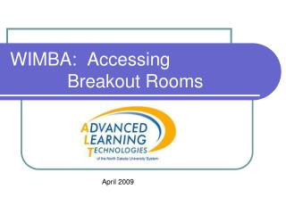 WIMBA:  Accessing  	Breakout  Rooms