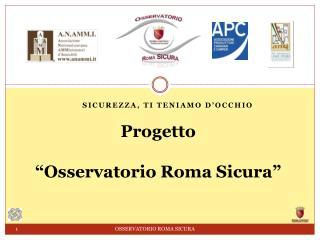 """Progetto """"Osservatorio Roma Sicura"""""""