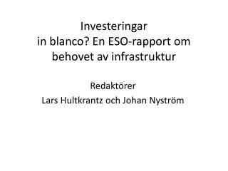 Investeringar in blanco? En ESO-rapport om behovet av  infrastruktur