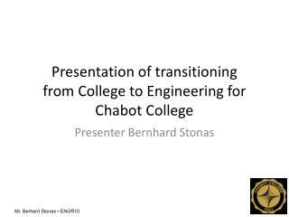 Presentation of transitioning from College to Engineering for  Chabot College