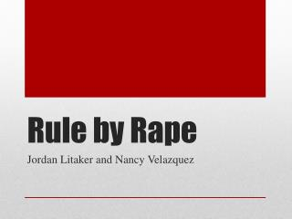 Rule by Rape