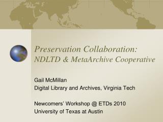 Preservation  Collaboration: NDLTD & MetaArchive Cooperative