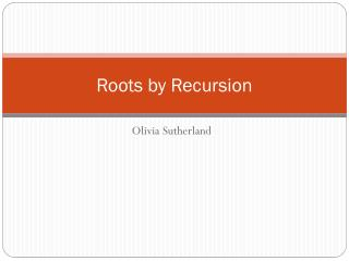 Roots by Recursion