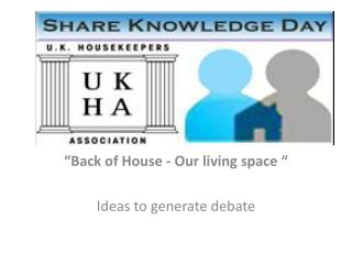 """Back of House - Our living space ""  Ideas to generate debate"