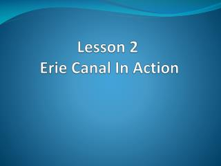 Lesson 2   Erie Canal In Action